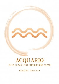Ebook 'Non il Solito Oroscopo Acquario 2020'