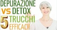 Depurazione VS Detox: come depurarsi in 5 facili passi