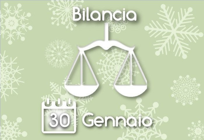 Oroscopo Bilancia del giorno 30 Gennaio 2016