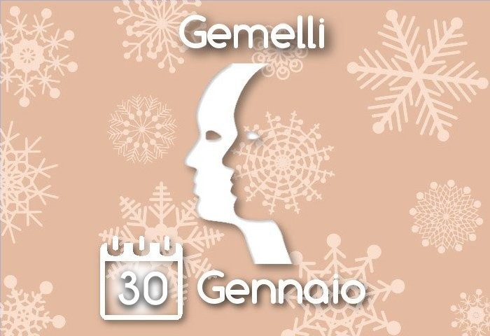 Oroscopo Gemelli del giorno 30 Gennaio 2016