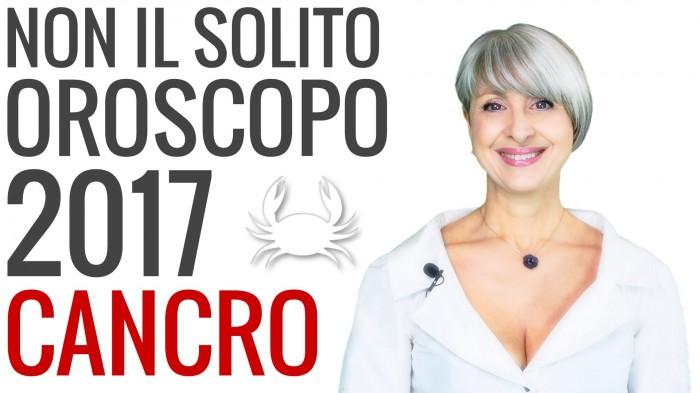 Video Oroscopo 2017 Cancro